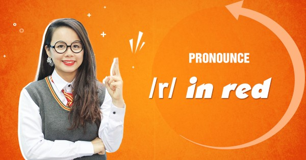 Unit 10: Pronounce /r/ in red