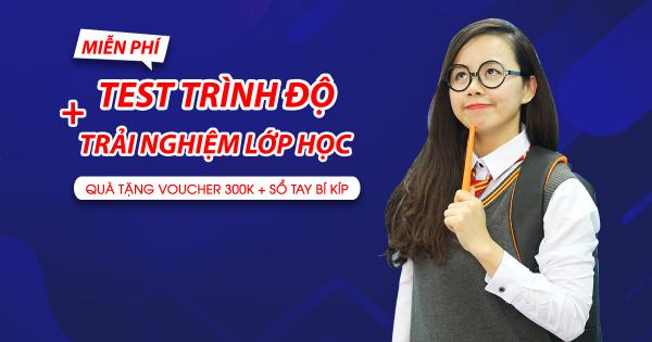 Test trình độ + Học thử tiếng Anh Giao Tiếp Phản Xạ MIỄN PHÍ tại Đà Nẵng