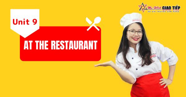 [Khóa học Giao Tiếp miễn phí] - Unit 9: At the Restaurant