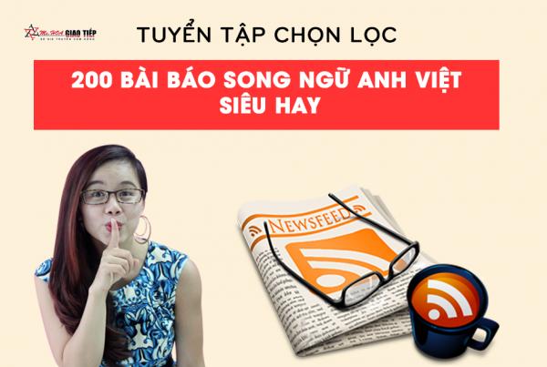 Top 200 bài báo song ngữ Anh - Việt học giao tiếp cực hay.