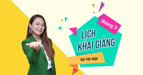 Lịch khai giảng lớp tiếng Anh giao tiếp tháng 3 tại Hà Nội
