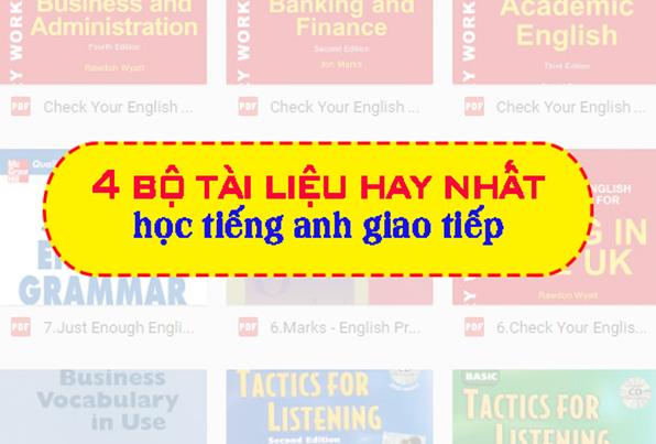 Tổng hợp 4 bộ tài liệu tiếng Anh giao tiếp hay nhất dành tặng mọi người