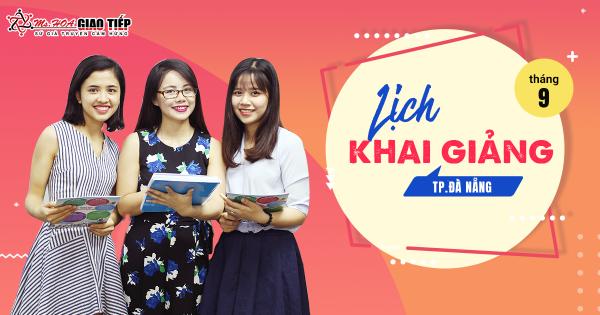 Lịch khai giảng lớp giao tiếp tháng 9/2018 tại Đà Nẵng