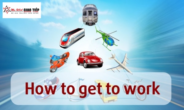 Unit 6: How to get to work