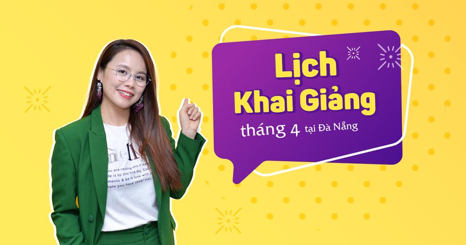 Lịch khai giảng lớp tiếng Anh giao tiếp tháng 4 tại Đà Nẵng