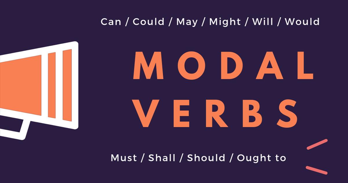 Modal verb là gì? và cách sử dụng Modal Verb trong tiếng anh