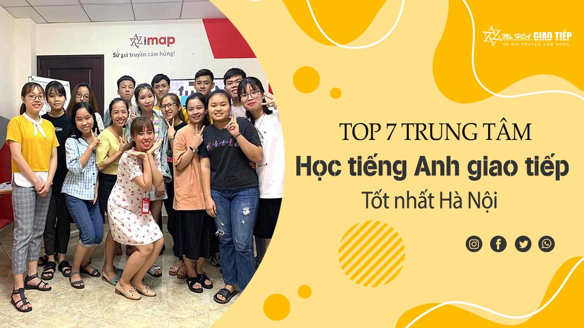 Top 7 trung tâm học tiếng Anh giao tiếp tốt nhất Hà Nội