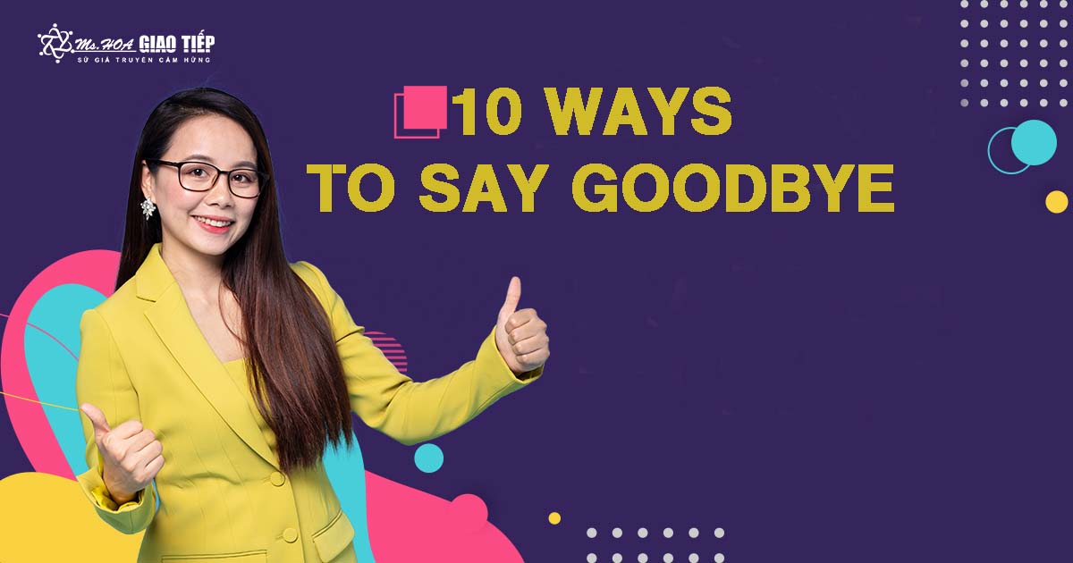Unit 2: 10 ways to say goodbye