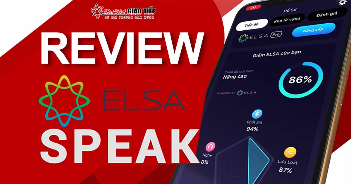 Review app ELSA Speak - Có thực sự hiệu quả như lời đồn?