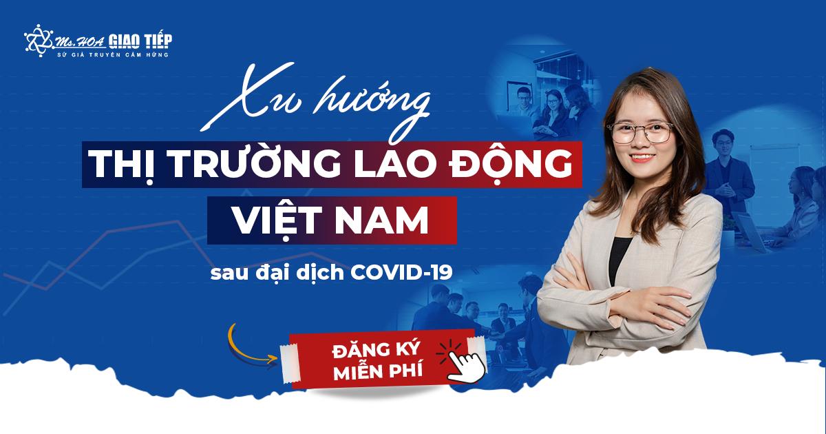 Workshop trực tuyến: Xu hướng thị trường lao động Việt Nam sau đại dịch COVID-19