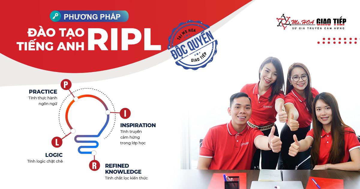 Phương pháp đào tạo tiếng Anh RIPL ĐỘC QUYỀN tại Ms Hoa Giao Tiếp