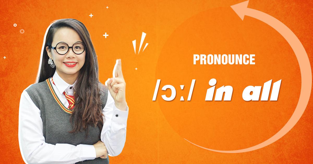 Unit 8: Pronounce /ɔː/ in all