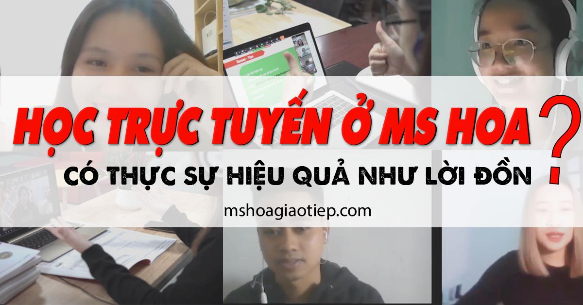 Học viên chia sẻ cảm nhận về việc học trực tuyến tại Ms Hoa Giao Tiếp