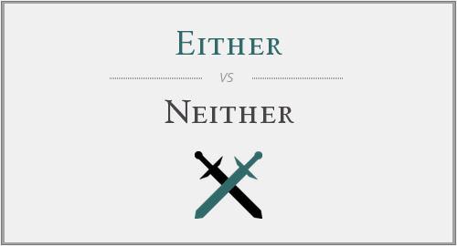 Cách sử dụng đúng neither và either
