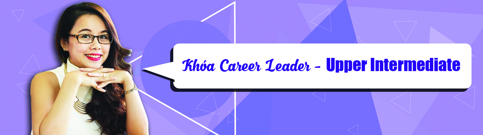 KHÓA GIAO TIÊP CAREER LEADER – UPPER INTERMEDIATE